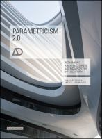 Parametricism 2.0: Rethinking Architecture's Agenda for the 21st Century AD (Architectural Design)