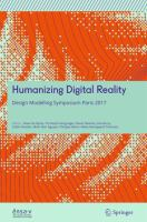 HUMANIZING DIGITAL REALITY: design modelling symposium 2017